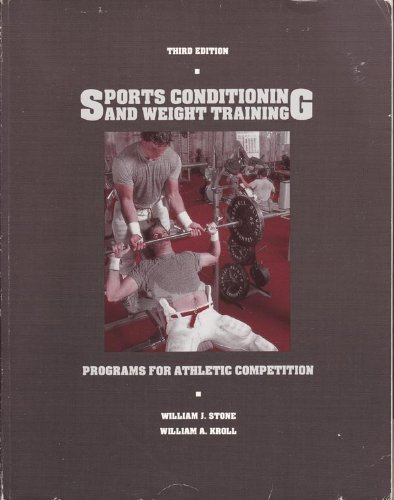 Sports Conditioning and Weight Training: Programs for Athletic Competition: William J. Stone, ...