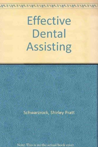 Effective Dental Assisting: Schwarzrock, Shirley Pratt, and James R. Jensen