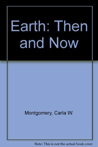 9780697115195: Earth: Then and Now