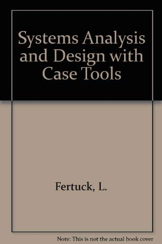Systems Analysis and Design with Case Tools: L. Fertuck