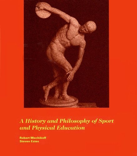 A History and Philosophy of Sport and: Robert Mechikoff, Steven