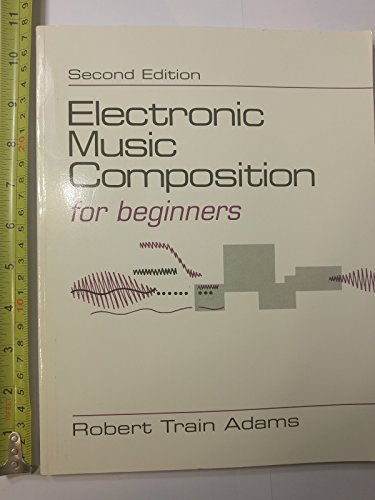 9780697124920: Electronic Music Composition for Beginners