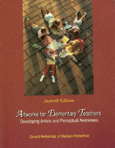 9780697125255: Artworks for Elementary Teachers: Developing Artistic and Perceptual Awareness