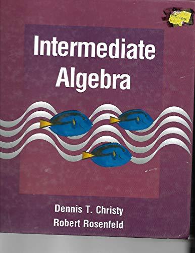 Intermediate Algebra: Christy, Dennis T.