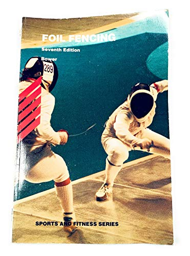 9780697126016: Foil Fencing (Wm C Brown Sports and Fitness Series)