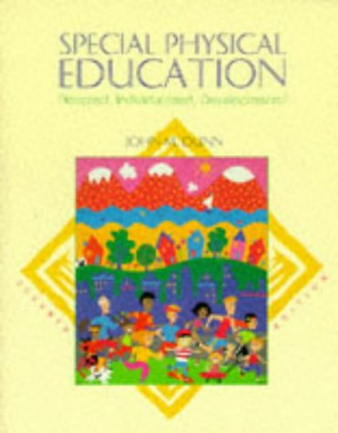 Special Physical Education: Adapted, Individualized, Developmental (9780697126238) by John M. Dunn; Dunn