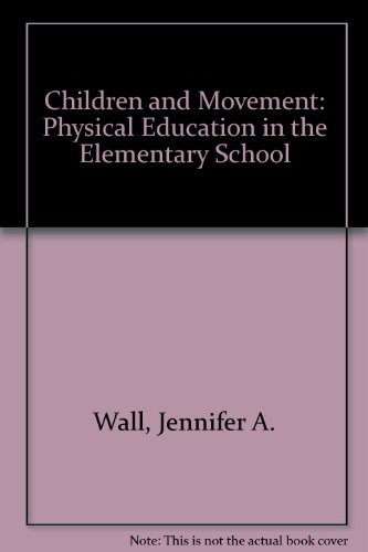 Children & Movement: Physical Education in the: Murray, Nancy, Wall,