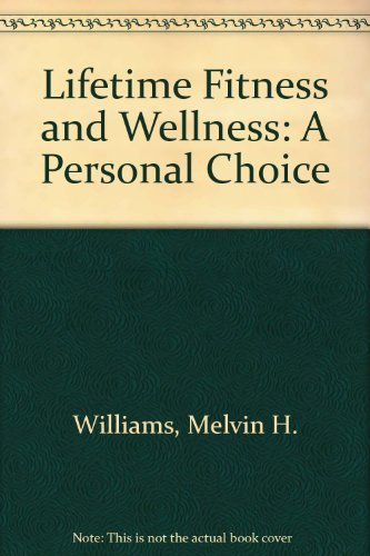 Lifetime: Fitness and Wellness : A Personal: Williams, Melvin H.