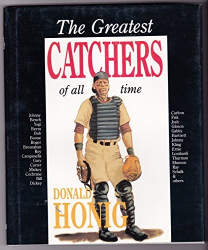 THE GREATEST CATCHERS OF ALL TIME