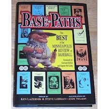 BASE PATHS: The Best of the Minneapolis Review of Baseball. Vol. I, 1981-1987