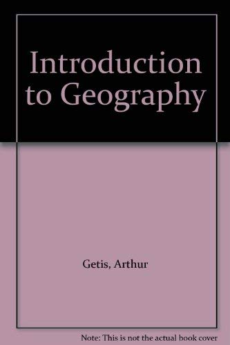 Introduction to Geography: Arthur Getis, Judith