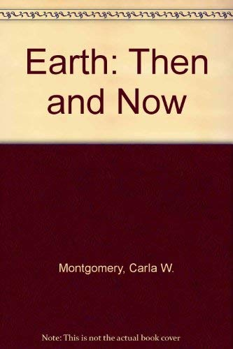 9780697136220: Earth: Then and Now