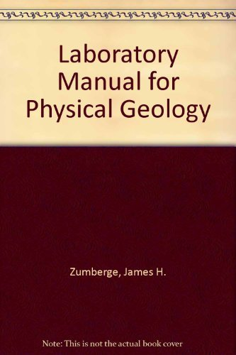 Laboratory Manual for Physical Geology: James H. Zumberge