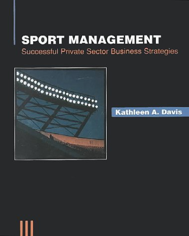 9780697139955: Sport Management: Successful Private Sector Business Strategies