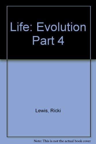 Life: Part 4 Evolution: Ricki Lewis