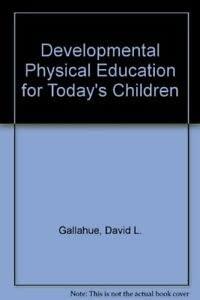 9780697142085: Developmental Physical Education for Today's Children