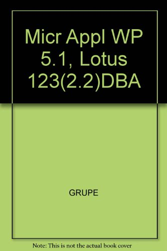 Micr Appl WP 5.1, Lotus 123(2.2)DBA: GRUPE