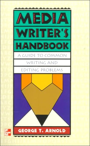 Media Writer's Handbook: A Guide to Common: George T., Phd