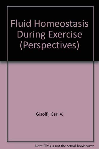 9780697148162: Fluid Homeostasis During Exercise (Perspectives in Exercise Science and Sports Medicine)