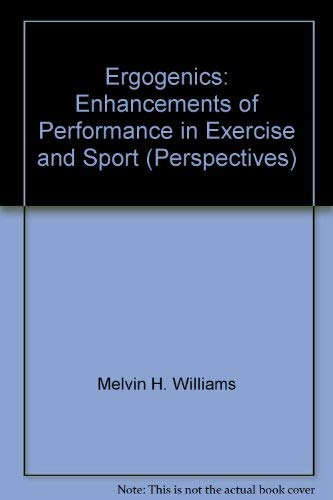 Ergogenics: Enhancements of Performance in Exercise and: David R. Lamb,