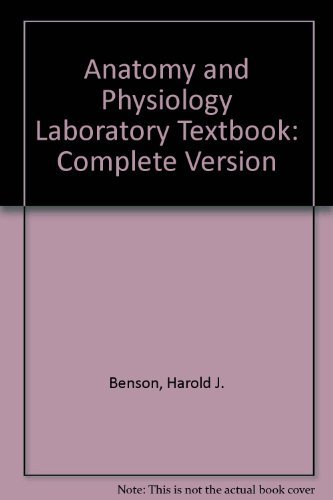Anatomy and Physiology Laboratory Textbook: Complete Version: Stanley E. Gunstream,