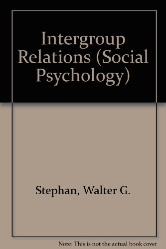 Intergroup Relations (Brown & Benchmark's Social Psychology: Stephan, Walter G.,