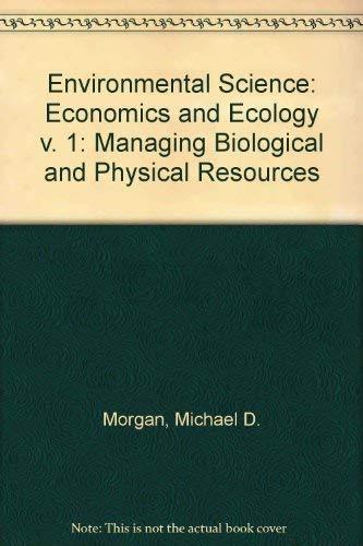 Environmental Science: Economics and Ecology (v. 1): Morgan, Michael D.,