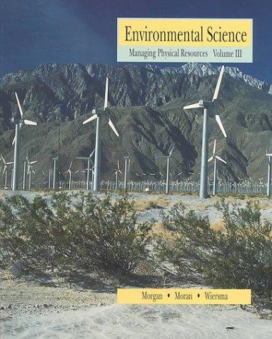 Environmental Science: Managing Biological & Physical Resources: Michael D. Morgan,
