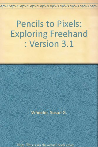 9780697165640: Pencils to Pixels: Exploring Freehand : Version 3.1