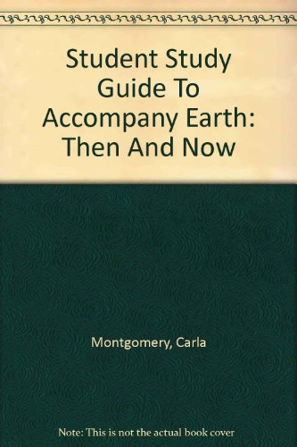 Student Study Guide To Accompany Earth: Then And Now: Montgomery, Carla