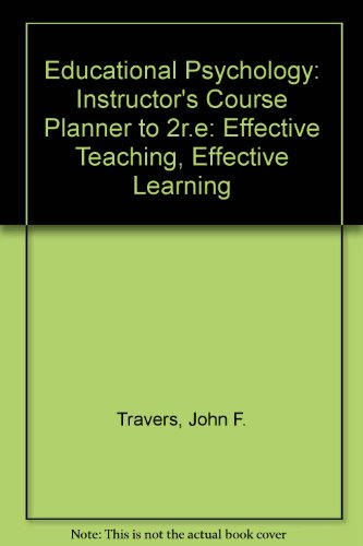 9780697174888: Educational Psychology: Instructor's Course Planner to 2r.e: Effective Teaching, Effective Learning