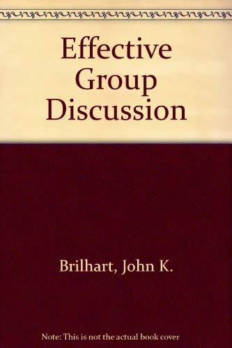 Effective Group Discussion, 8th Edition: Brilhart, John K.,