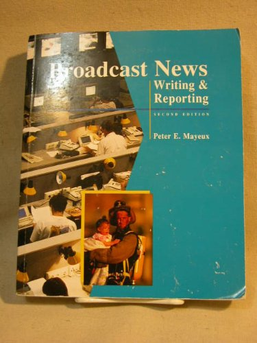 9780697201515: Broadcast News: Writing and Reporting