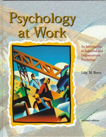9780697201737: Psychology At Work:An Introduction To Industrial And Organizational Psychology