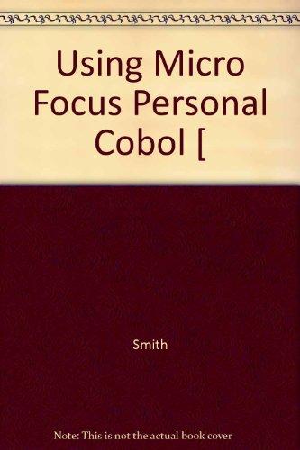 Using Micro Focus Personal Cobol: Mark W. Smith