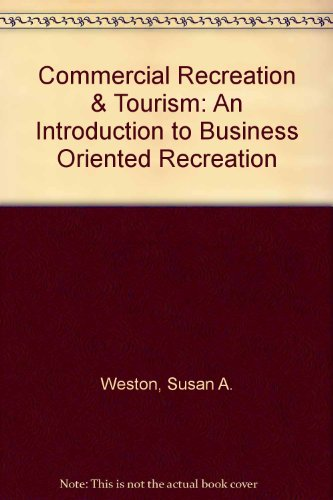 9780697219923: Commercial Recreation & Tourism: An Introduction to Business Oriented Recreation