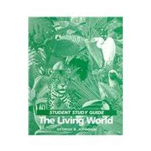 The Living World: Student Study Guide: George B. Johnson,