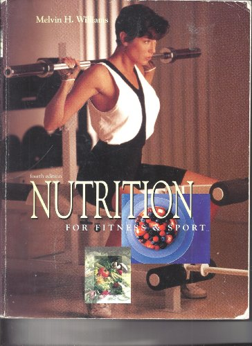 Nutrition for Fitness & Sport: Williams, Melvin H.