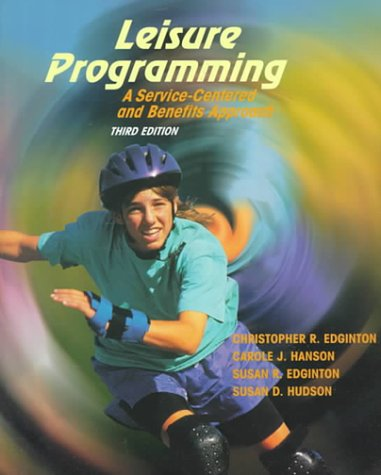 9780697233325: Leisure Programming: A Service-Centered and Benefits Approach