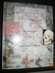 Comparative Anatomy of the Vertebrates Seventh Edition: Kent, George C.