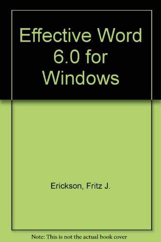 Effective Word 6.0 for Windows: Erickson, Fritz J.,