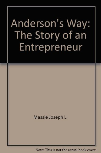 Anderson's Way: The Story of an Entrepreneur