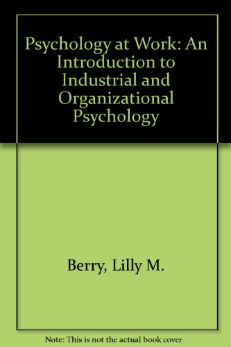 Psychology at Work: An Introduction to Industrial: Lilly M. Berry,