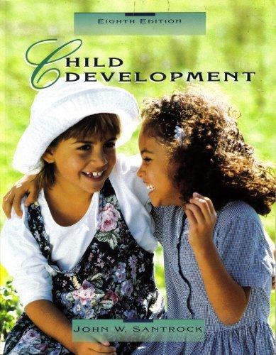 Child Development (Brown & Benchmark): John W. Santrock