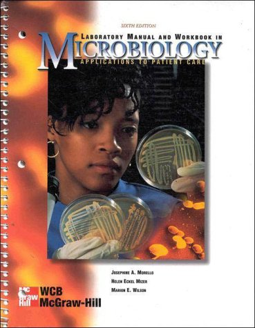 Lab Manual and Workbook to accompany Microbiology: Josephine A. Morello