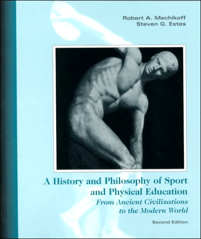 9780697258830: History and Philosophy of Sport and Physical Education: From the Ancient Greeks to the Present