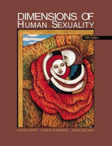 Dimensions of Human Sexuality 5th: Byer, Curtis O.; Shainberg, Louis W.; Galliano, Grace