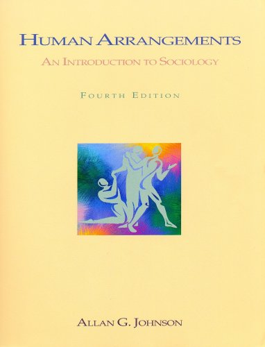 Human Arrangements: An Introduction To Sociology: Allan G Johnson