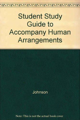 Student Study Guide to Accompany Human Arrangements-: Johnson