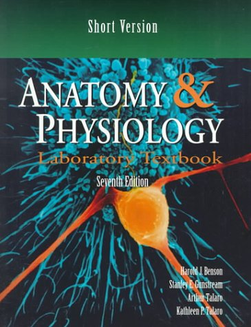 Anatomy & Physiology Lab Text, Short Version: Harold Benson, Stanley
